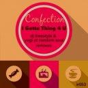 Confection - I Gotta Thing 4 U (DJ Freestyles Violet Crumble Dub)