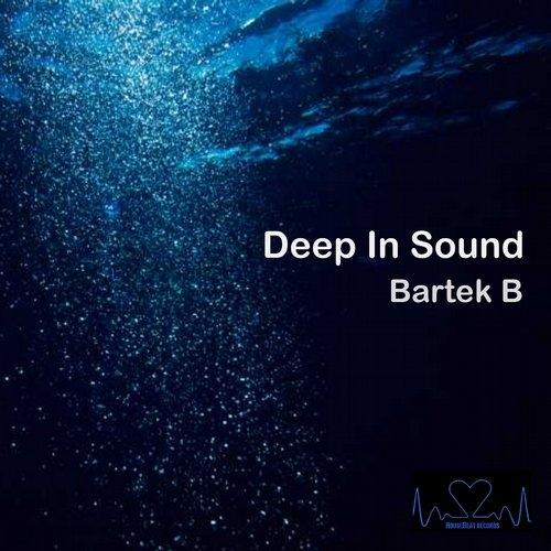 Bartek B - Deep In Sound (Original Mix)