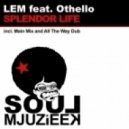Lem feat. Othello - Splendor Life (Main Mix)
