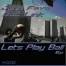John Feva & Doc Link - Let\'s Play Ball (Original Mix)