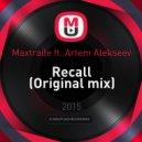 Maxtraile ft. Artem Alekseev - Recall (Original mix)