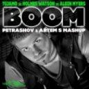 Tujamo vs Holmes Watson vs Albin Myers - Boom (PETRASHOV & ARTEM S MASHUP) (PETRASHOV & ARTEM S MASHUP)