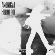 AnoniCat - Submerge (Original mix)