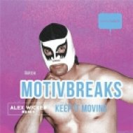 MotivBreaks - Keep On Moving (ALEX WICKED remix)