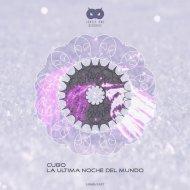 Cubo - La Primera Noche Del Mundo (Original Mix)