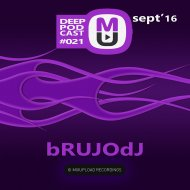 bRUJOdJ - Mixupload Deep Podcast#021 (Sept\'16)