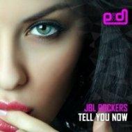 JBL Rockers - Tell You Now (Original Mix)