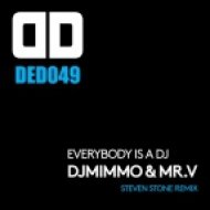 Deejay MiMMo & Mr. V - Everybody Is A DJ (Steven Stone Remix)