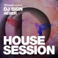 DJ Sign - 4EVER (Original Mix)