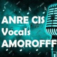 ANRE CIS VOCALS & AMOROFFF - ВСЁ ХОРОШО!!! (anreshow@mail.ru)