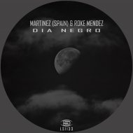 Martinez (spain) & Roke Mendez - Dia Negro (Original mix)