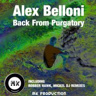 Alex Belloni - Back From Purgatory (Robber Hawk Mix)