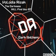 Volodia Rizak - The Darkness Will Find You (Original Mix)