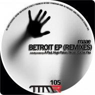 Maae - Betroit (Hugo Paixao Remix)
