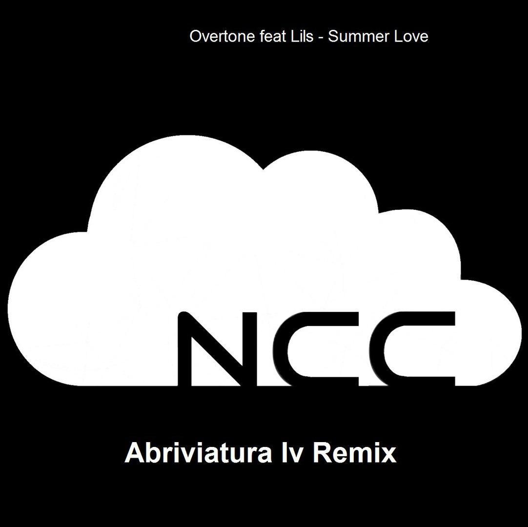 Overtone Feat Lils - Summer Love (Abriviatura IV Remix)
