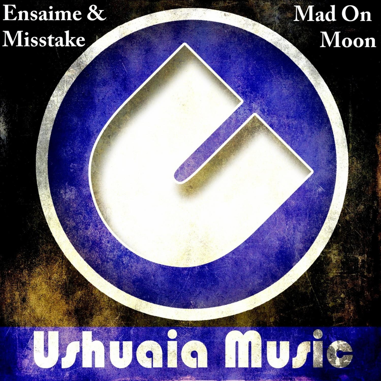 Ensaime & Misstake - Mad On Moon (Original Mix)