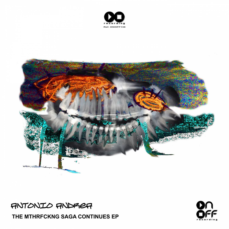 Antonio Andrea - The Mthrfckng Saga Continues (Oiriginal Mix)