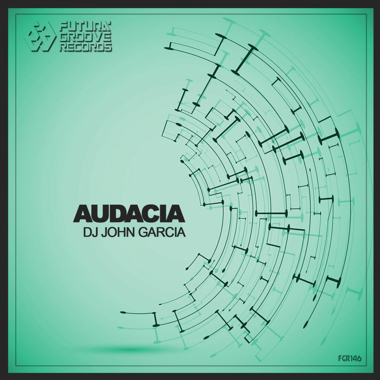 Dj John Garcia - Audacia (Original Mix)
