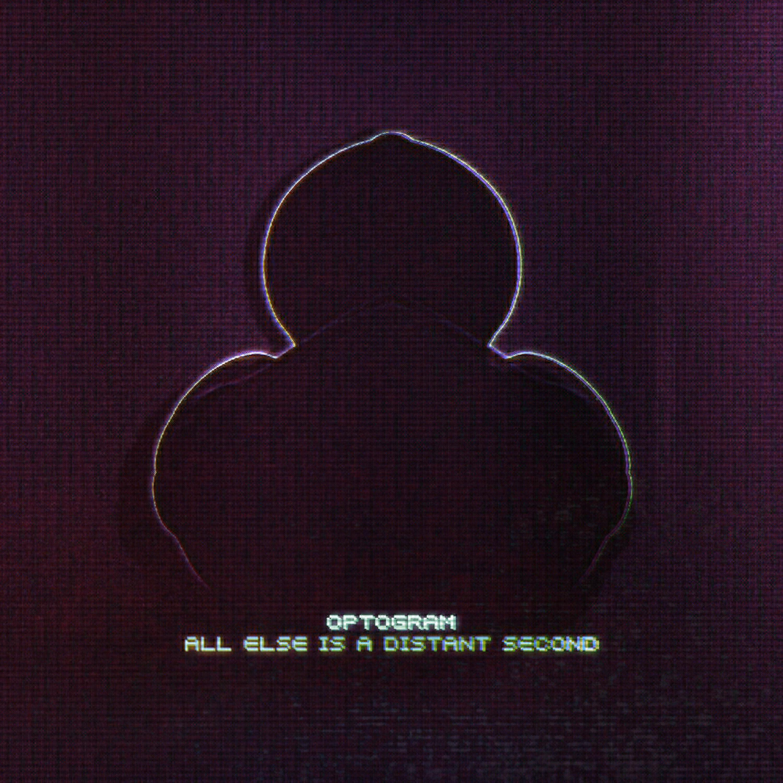 Optogram - All Else Is A Distant Second (Original mix)