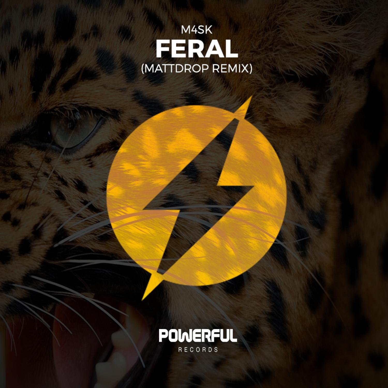 M4SK  - Feral (MATTDROP Remix)