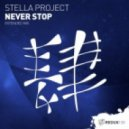 Stella Project - Never Stop (Extended Mix)