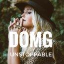 DOMG - Unstoppable (Original Mix)