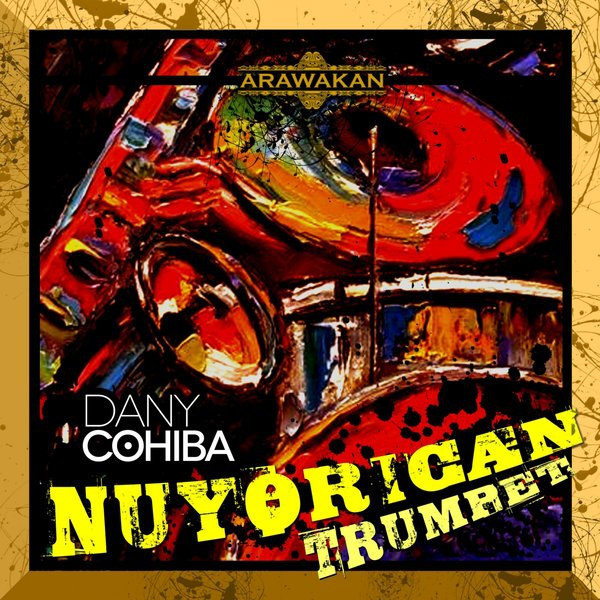 Dany Cohiba - NuYorican Trumpet (Original Mix)