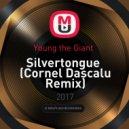 Young the Giant  - Silvertongue (Cornel Dascalu Remix)