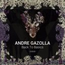 Andre Gazolla - Back To Basics (Original Mix)