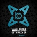 Wallmers - Get Crazy (Original mix)