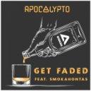 Apocalypto, Smokahontas - Get Faded (Original Mix)