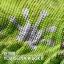 Nytron - You Gotta A Lick It (Original Mix)