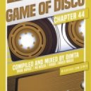 Dimta - Game of Disco #44 (Compiled and Mixed by Dimta) (Original Mix)