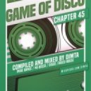 Dimta - Game of Disco #45 (Compiled and Mixed by Dimta) (Original Mix)