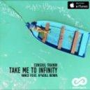 Consoul Trainin - Take Me To Infinity (Amice feat. O\'Neill Radio Remix)