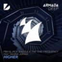 PBH & Jack Shizzle x The Time Frequency Ft. Tahira Jumah - Higher (Extended Mix)