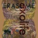 Erase Me  - Exolife (Original mix)