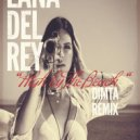 Lana Del Rey - High by The Beach (DIMTA Remix)