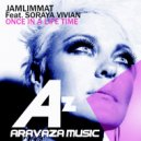 JamLimmat & Soraya Vivian - Once In A Life Time (feat. Soraya Vivian) (Original Mix)