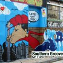 Southern Groove - Mr.Funk (Original Mix)