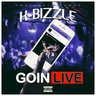 K BIZZLE - GOIN LIVE  (Original Mix)