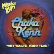 Chaka Kenn - Why Waste Your Dub (Original Mix)