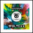 Woltexx - Wanna (Original Mix)