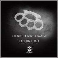 Bruno Furlan  - Laungh (Sterium & Ollie Remix)