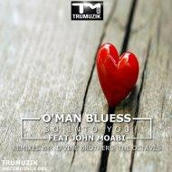 O\'man Bluess feat. John Moabi - So Into You (D\'vine Brothers Remix)