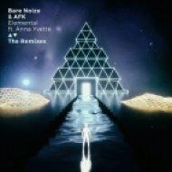 AFK, Bare Noize, Anna Yvette  - Elemental (Tru Fonix Remix)