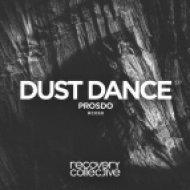 Prosdo  - Dust Dance (Original mix)