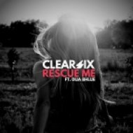 Clear Six feat. Dija Bhlue - Rescue Me (Radio Edit)