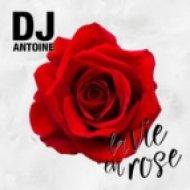 DJ Antoine - La Vie En Rose (vs. Mad Mark 2k17 Extended Mix)