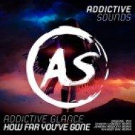 Addictive Glance - How Far You\'ve Gone (Original Mix)